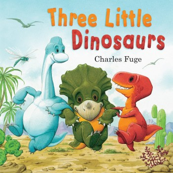 Review: Three Little Dinosaurs by Charles Fuge