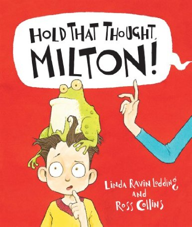 Review: Hold that thought Milton by Linda Ravin Lodding