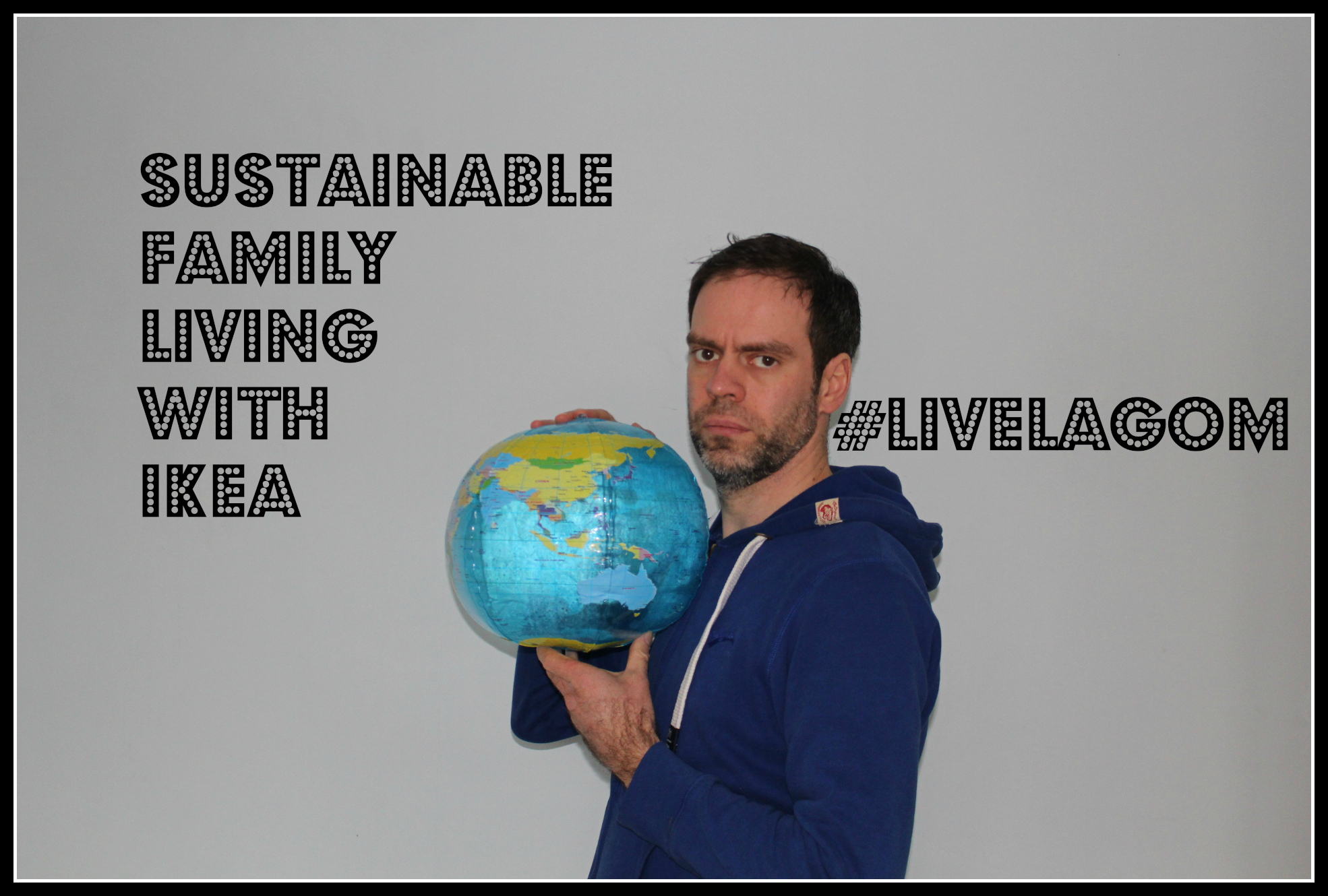 #liveLAGOM, live LAGOM, Ikea, sustainable living, environmentally friendly, green living