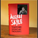 Win a copy of Alexei Sayle's 'Thatcher Stole my Trousers'