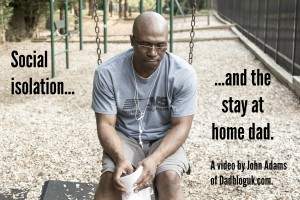 social isolation, stay at home dad, stay at home father, dads, fathers, lonliness, anxiety, depression, parentlg