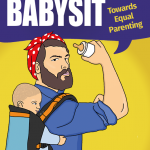 Dads Don't babysit Towards Equal Parenting, Dads Don't babysit, David Freed, James Millar, fatherhood book, dadbloguk, dadbloguk.com, dad blog uk, school run dad, sahd, stay at home dad
