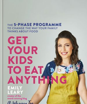 Get Your Kids to Eat Anything, fussy eaters, picky eaters, family food, Emily Leary, Amummytoo, a mummy too, dad blog uk, dadbloguk q and q, dadbloguk q&a, uk dad blog, sahd, wahd