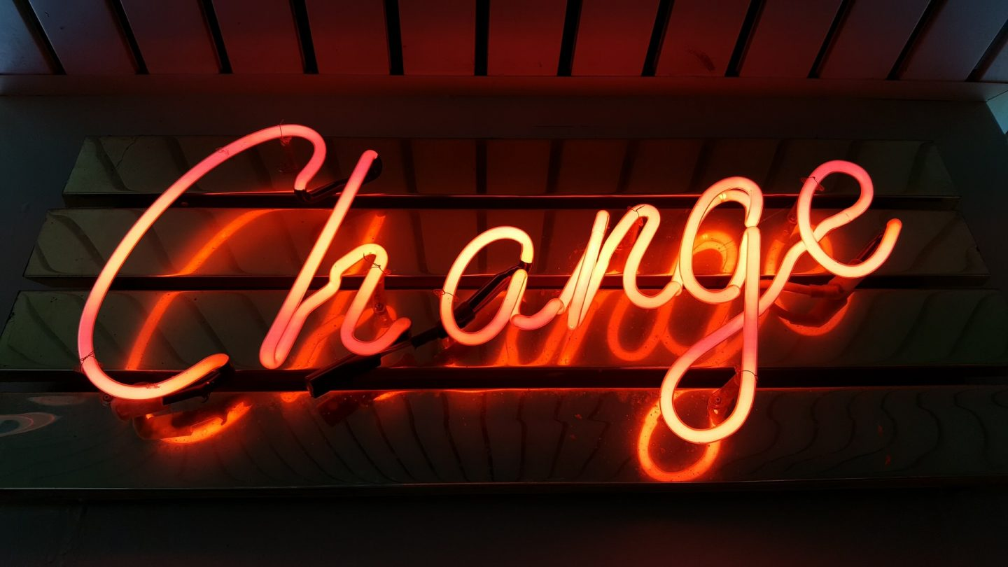 Neon sign saying change. How has your family life changed during the COVID-19 pandemic