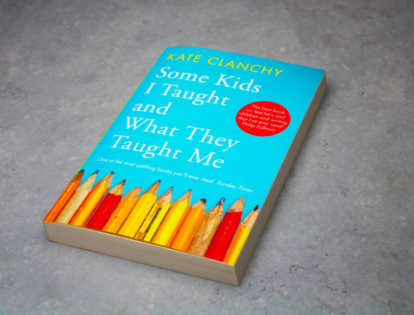 Picture of Kate Clanchy book Some Kids I taught and What They Taught Me