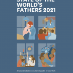 State of the World's Fathers 2021: Is gender equality in reverse gear?